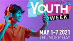 TBay Announces National Youth Week's Virtual Programming