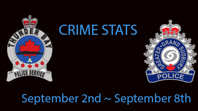 Greater Sudbury Thunder Bay Crime Stats  September 2nd to September 8th